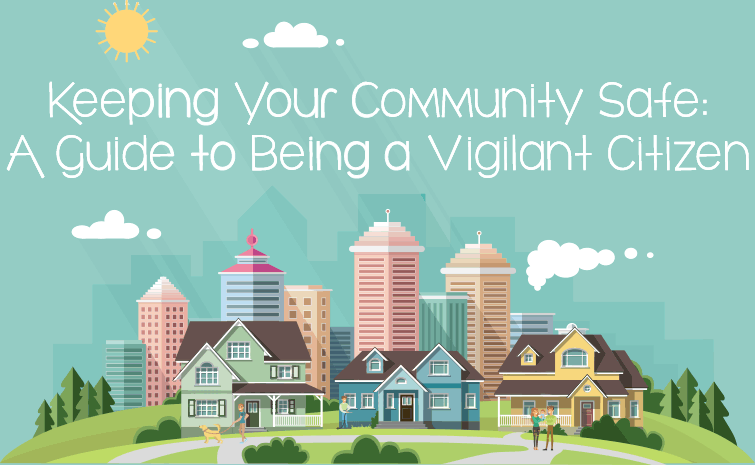 Keeping Your Community Safe: A Guid to being a vigilant citizen.
